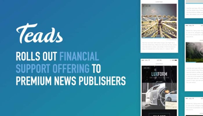 Teads Rolls Out Financial Support Offering to Premium News Publishers